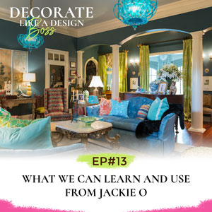 Decorate Like A Design Boss with Kimberly Grigg | What We Can Learn and Use from Jackie O