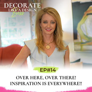 Decorate Like A Design Boss with Kimberly Grigg | Decorate Like A Design Boss with Kimberly Grigg | Over Here, Over There! Inspiration is Everywhere!!